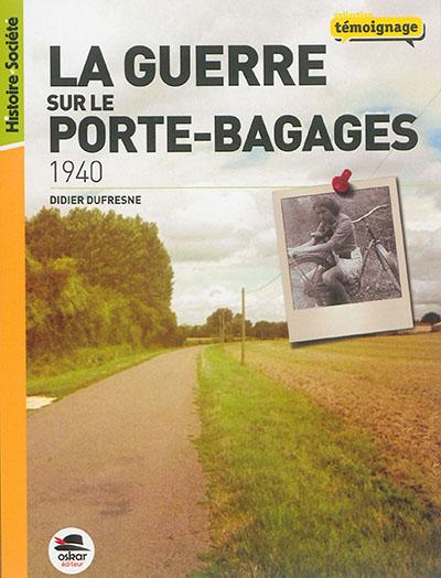 1940, la guerre sur le porte-bagages