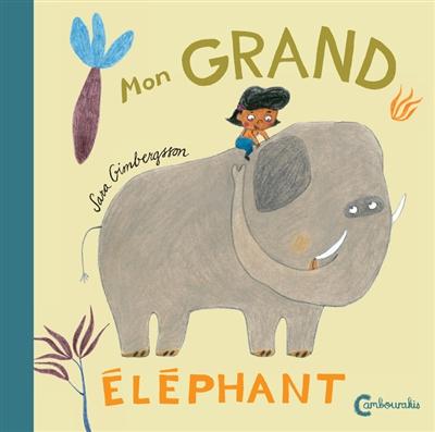 Mon grand éléphant   Gimbergsson, Sara. Auteur