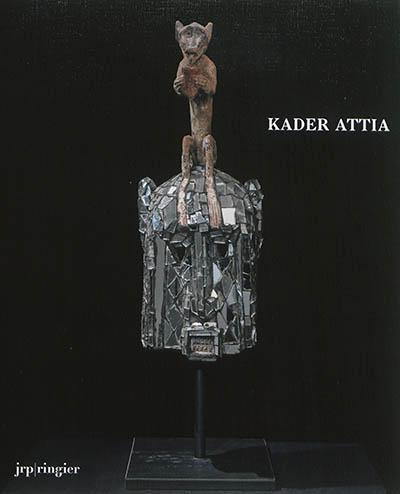 Kader Attia | Schweizer, Nicole. Commissaire d'exposition
