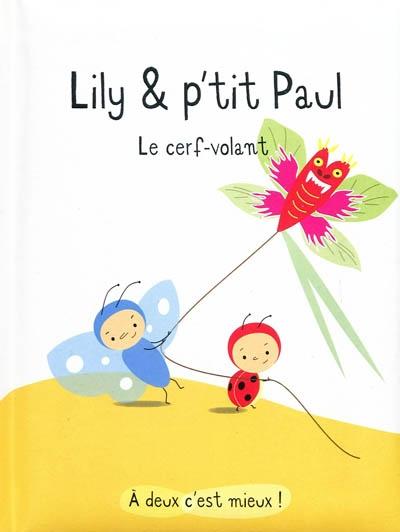 Lily & p'tit Paul. Le cerf-volant