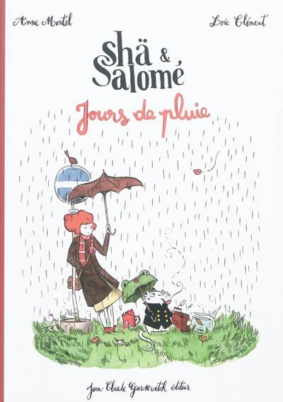 Shä & Salomé : jours de pluie / [dessins de] Anne Montel | Montel, Anne. Auteur