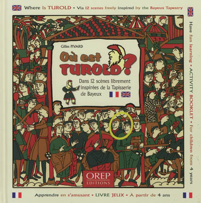 Où est Turold ? = Where is Turold ? : via 12 scenes freely inspired by the Bayeux tapestry | Pivard, Gilles (19..-....). Auteur