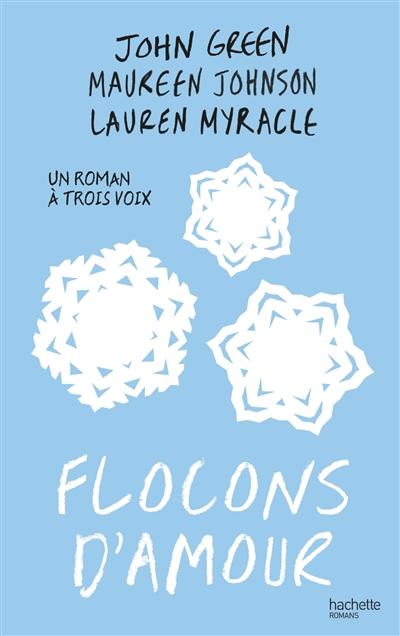 Flocons d'amour / John Green, Maureen Johnson, Lauren Myracle   Green, John. Auteur