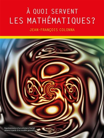 A quoi servent les mathématiques ? |