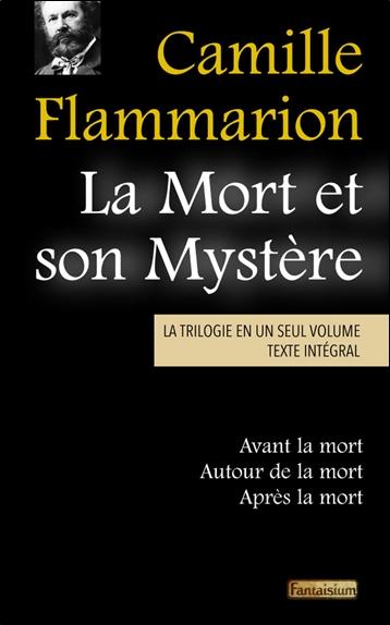 La mort et son mystère : la trilogie en un seul volume : texte intégral
