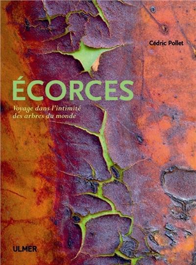 Couverture de : Ecorces : Voyage dans l'intimité des arbres du monde