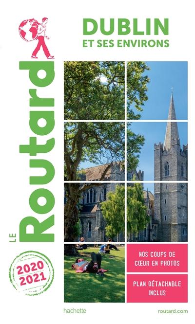 Dublin et ses environs : 2020-2021 | Gloaguen, Philippe (1951-....). Auteur