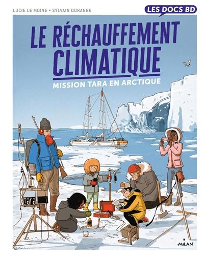 Le réchauffement climatique : mission Tara en Arctique