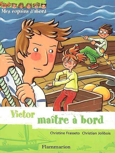 Victor maître à bord / Christine Frasseto, Christian Jolibois | Frasseto, Christine (1965-....). Auteur