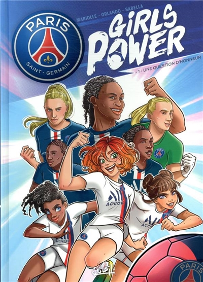 Paris Saint-Germain : girls power. Vol. 1. Une question d'honneur