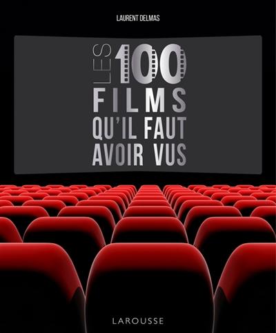 100 films qu'il faut avoir vus (Les) |