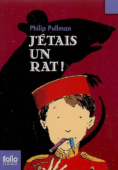 J'étais un rat ! / Philip Pullman | Pullman, Philip. Auteur