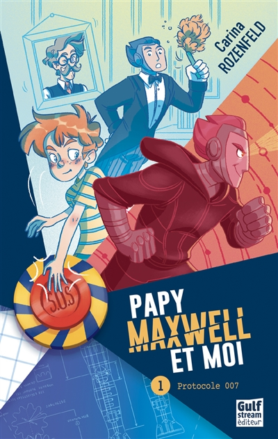 Papy, Maxwell et moi. Vol. 1. Protocole 007