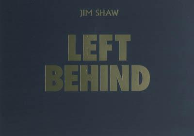 Left behind : Jim Shaw   Laubard, Charlotte. Directeur de publication
