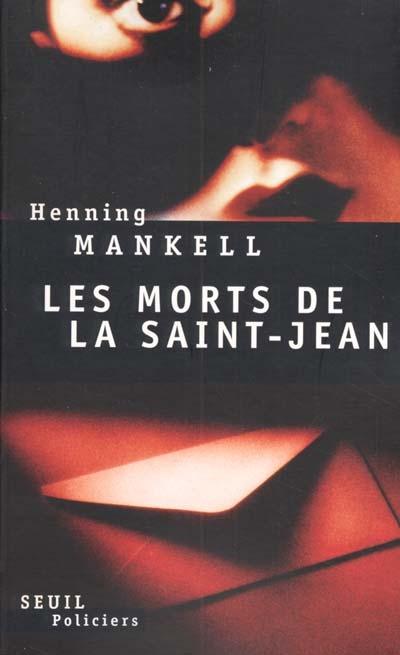 Les morts de la Saint-Jean : roman / Henning Mankell   Mankell, Henning (1948-....). Auteur