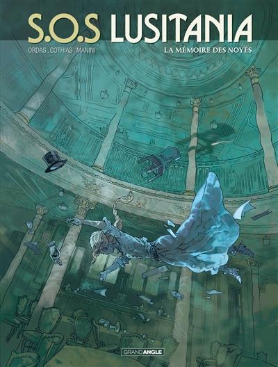 SOS Lusitania : cycle 1. Vol. 3. La mémoire des noyés