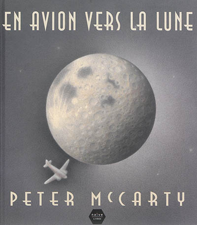 En avion vers la lune | McCarthy, Peter (1966-....). Auteur
