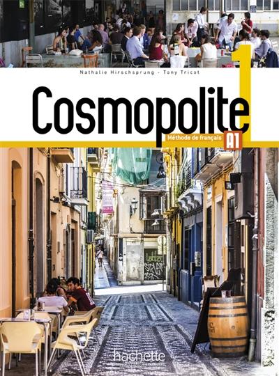 Cosmopolite 1, méthode de français A1 | Hirschsprung, Nathalie. Auteur