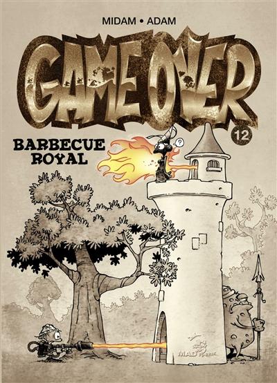 Barbecue royal / scénario Midam et www.gameoverforever.com | Midam (1963-....). Auteur. Illustrateur