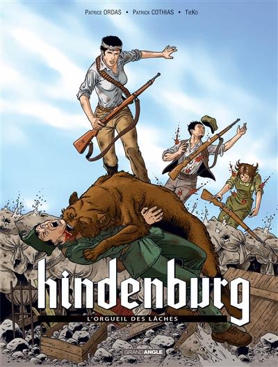 Hindenburg : cycle 1. Vol. 2. L'orgueil des lâches