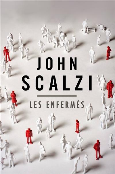Les enfermés | Scalzi, John (1969-....). Auteur