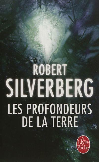 profondeurs de la terre (Les )   Silverberg, Robert (1935-....). Auteur
