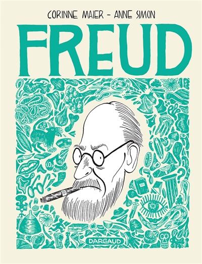 Freud : une biographie dessinée | Corinne Maier (1963-....). Auteur
