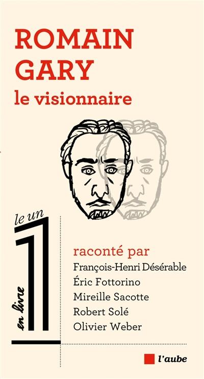 Romain Gary : le visionnaire