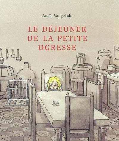 déjeuner de la petite ogresse (Le) | Vaugelade, Anaïs (1973-....). Auteur