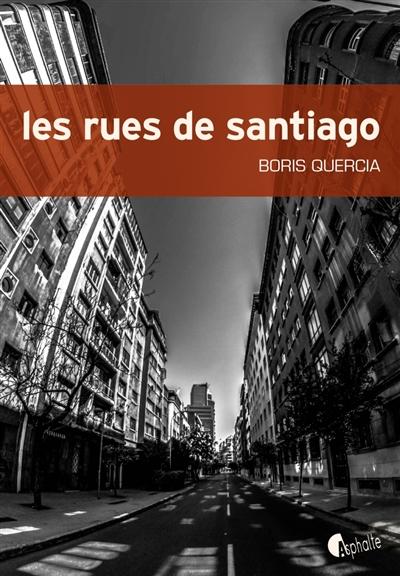 Les rues de Santiago | Boris Quercia (1967-....). Auteur