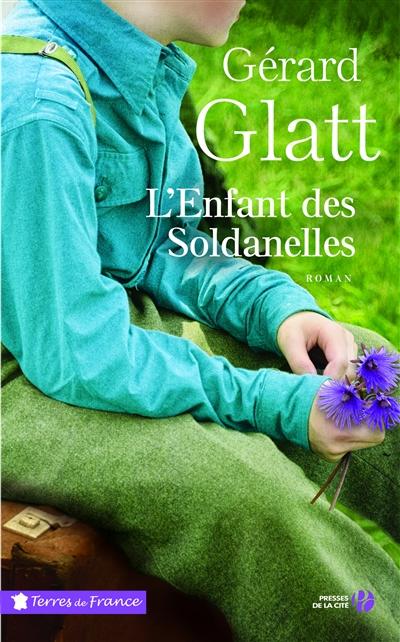 L' enfant des Soldanelles : roman / Gérard Glatt | Glatt, Gérard (1944-....). Auteur
