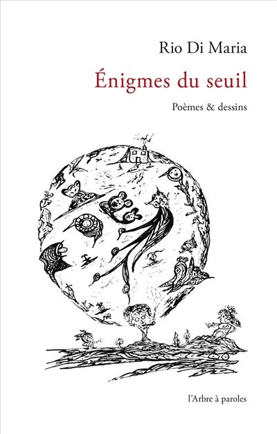 Enigmes du seuil : poèmes & dessins