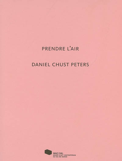 Prendre l'air. Daniel Chust Peters | Guilmot, Marion
