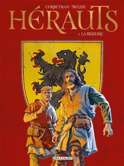 Hérauts. Vol. 1. La brisure