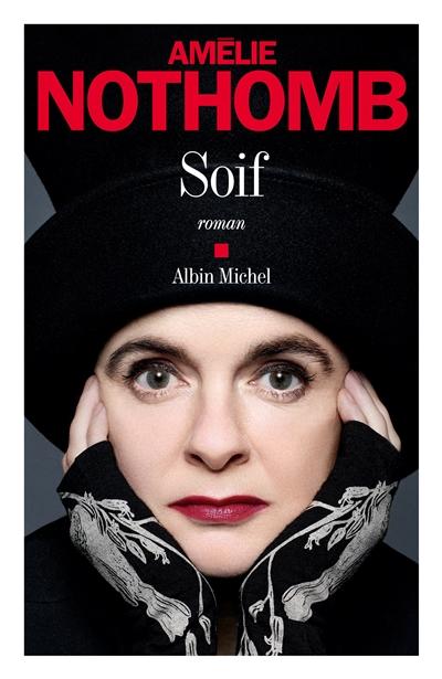 Soif : roman / Amélie Nothomb | Nothomb, Amélie (1966-....). Auteur