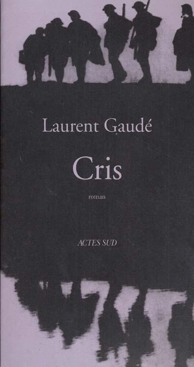 Cris : roman / Laurent Gaudé | Gaudé, Laurent (1972-....). Auteur