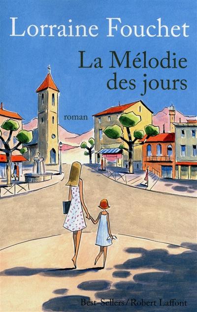 mélodie des jours (La)   Fouchet, Lorraine. Auteur