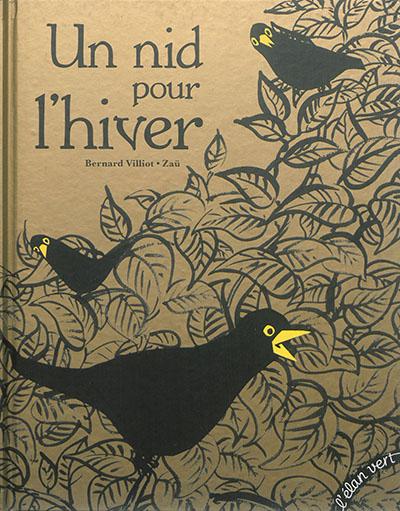 """Un nid pour l'hiver : une adaptation du conte scandinave """"Pourquoi les conifères restent toujours verts"""" / Bernard Villiot, Zaü   Villiot, Bernard. Auteur"""