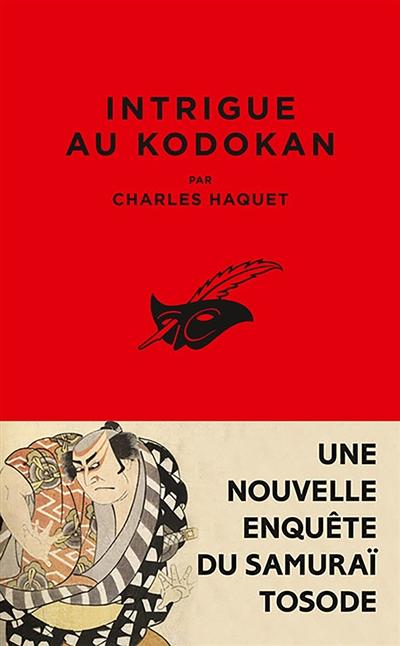 Intrigue au Kodokan : une nouvelle enquête du samurai Tosode
