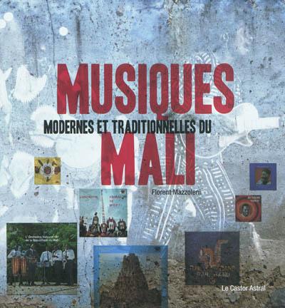 Musiques modernes et traditionnelles du Mali | Mazzoleni, Florent (1974-....). Auteur