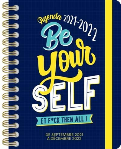Be yourself et f*ck them all ! : agenda 2021-2022 : de septembre 2021 à décembre 2022