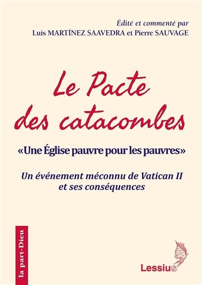 Le pacte des catacombes : une Eglise pauvre pour les pauvres : un événément méconnu de Vatican II et ses conséquences