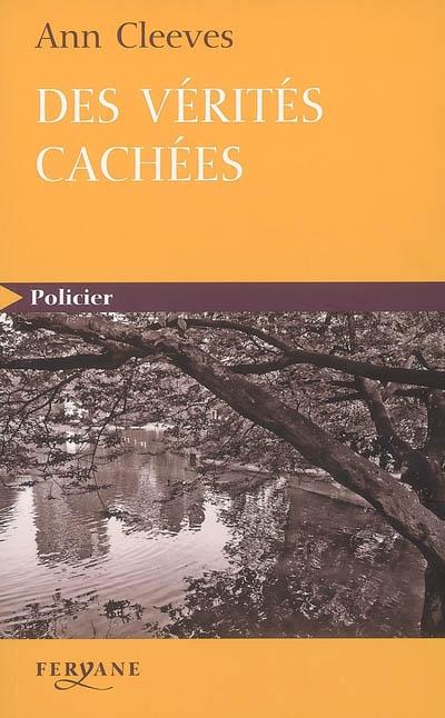 Des vérités cachées / Ann Cleeves | Cleeves, Ann. Auteur