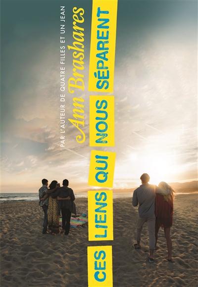 Ces liens qui nous séparent / Ann Brashares | Brashares, Ann. Auteur
