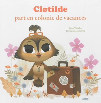 Clotilde part en colonie de vacances