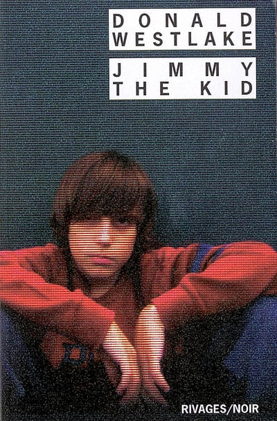 Jimmy the Kid / Donald Westlake | Westlake, Donald E.. Auteur
