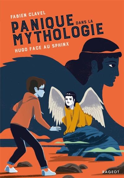 Panique dans la mythologie. Vol. 5. Hugo face au Sphinx