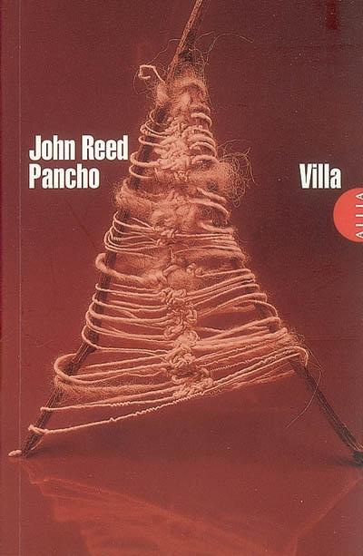 Pancho Villa | John Reed (1887-1920). Auteur