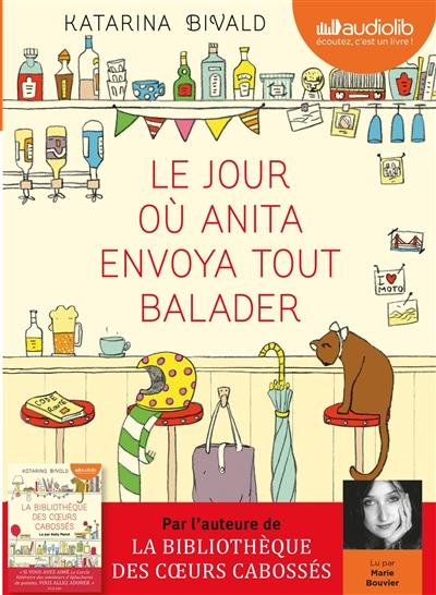 Le jour où Anita envoya tout balader / Katarina Bivald | Bivald, Katarina (1983-....)