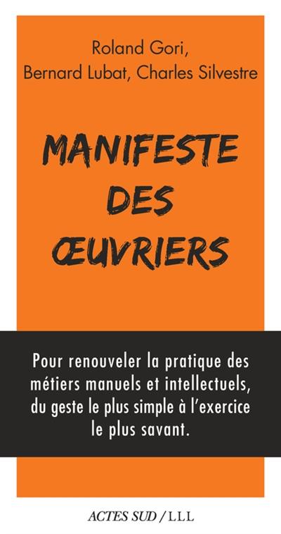 Manifeste des oeuvriers / Roland Gori, Bernard Lubat, Charles Silvestre   Gori, Roland (1943-....), auteur
